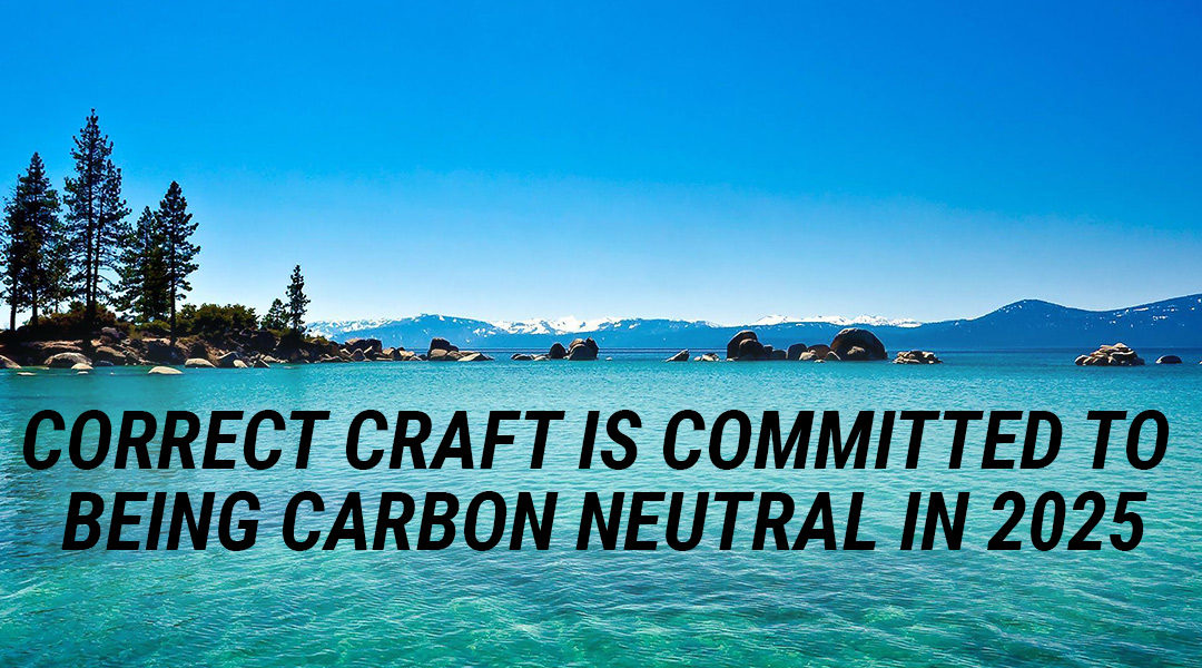 CORRECT CRAFT TO BE CARBON NEUTRAL BY 2025